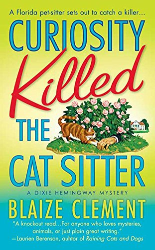 Curiosity Killed the Cat Sitter: The First Dixie Hemingway Mystery (Dixie Hemingway Mysteries Book 1)