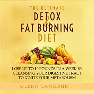 The Ultimate Detox and Fat Burning Diet Audiobook