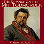 The Strange Case of Mr. Todmorden | F. Britten Austin