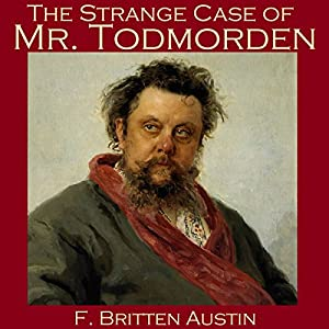 The Strange Case of Mr. Todmorden Audiobook