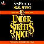Under the Streets of Nice: The Bank Heist of the Century | Ken Follett,Rene L. Maurice