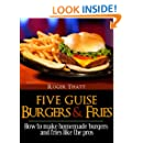"The ""Five Guise"" Experience - Making Simple Burgers and Boardwalk Fries At Home!"