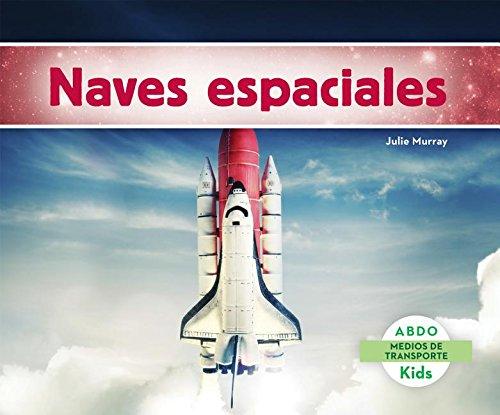 Naves Espaciales = Spaceships (Medios De Transporte / Transportation) por Julie Murray