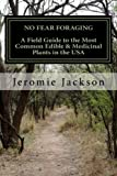 img - for No Fear Foraging: A Field Guide to the Most Common Edible & Medicinal Plants in the USA. book / textbook / text book