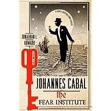 Johannes Cabal: The Fear Institute (Johannes Cabal Novels) by Jonathan L. Howard (1-Oct-2013) Hardcover