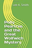 Polly Peartree and the Great Wolfwich Mystery (Polly Peartree Adventures)