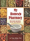 My Home Pharmacy: How Foods and Herbs Can Be Your