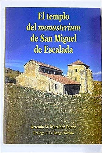 El templo del monasterium de san Miguel de escalada cat ...