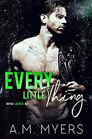 Every Little Thing: MC Romance (Bayou Devils MC Book 7)