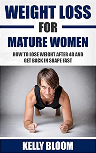 Miglior download gratuito di ebook pdf gratuito Weight Loss for Mature Women: How to Lose Weight after 40, Discover the Causes, Symptoms and Solutions to Get Back in Shape Fast (Reduce Belly Fat, Weight ... Diet, Healthy Living, Healthy Lifestyle)