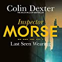 Last Seen Wearing: Inspector Morse Mysteries, Book 2 Audiobook by Colin Dexter Narrated by Samuel West