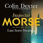 Last Seen Wearing: Inspector Morse Mysteries, Book 2 | Colin Dexter