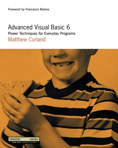 Advanced Visual Basic 6: Power Techniques for Everyday Programs -