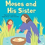 Moses and His Sister: My Very First Bible Stories | Lois Rock