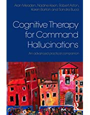 Cognitive Therapy for Command Hallucinations: An advanced practical companion