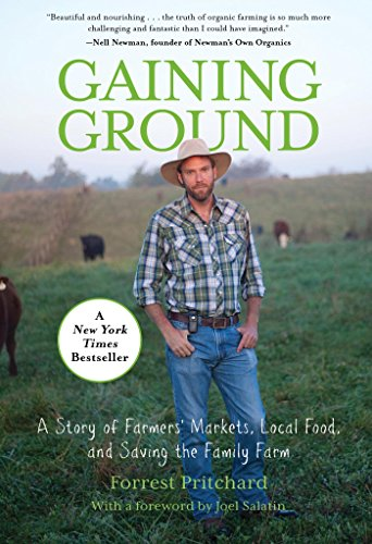 Gaining Ground: A Story of Farmers' Markets, Local Food, and Saving the Family Farm by [Pritchard, Forrest]