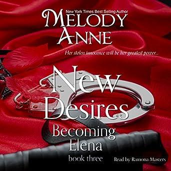 Amazon com: New Desires: Becoming Elena, Book Three (Audible Audio
