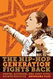 The Hip-Hop Generation Fights Back : Youth, Activism and Post-Civil Rights Politics, Clay, Andreana, 0814717179