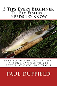 5 tips every beginner to fly fishing needs to