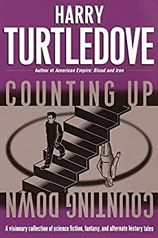 Counting Up, Counting Down: Stories by [Turtledove, Harry]