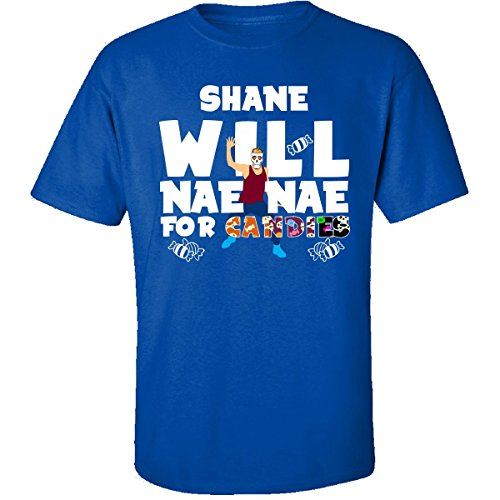 Shane Will Nae Nae For Candies Halloween - Adult Shirt M (Shane Halloween Candy)