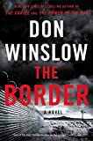 Book cover from The Border: A Novel (Power of the Dog) by Don Winslow