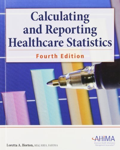 Calculating and Reporting Healthcare Statistics by Horton, Loretta A. (2012) Paperback