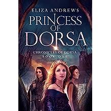 Princess of Dorsa (The Chronicles of Dorsa Book 1)