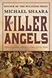 The Killer Angels: The Classic Novel of the Civil War, Michael Shaara, 034540727X