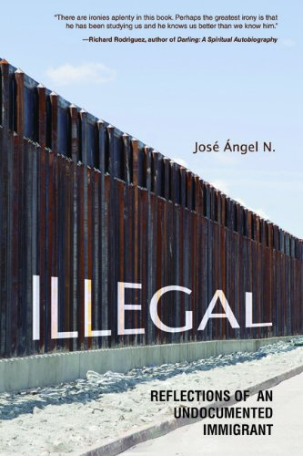 Illegal: Reflections of an Undocumented Immigrant (Latinos in Chicago and Midwest) [Jose Angel N.] (Tapa Blanda)