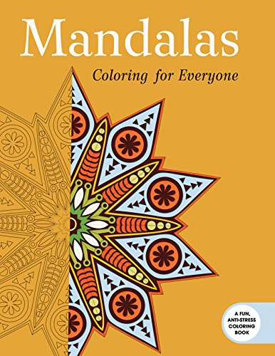 Mandalas: Coloring for Everyone (Creative Stress Relieving Adult Coloring)