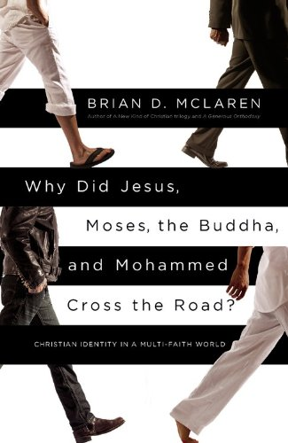 why-did-jesus-moses-the-buddha-and-mohammed-cross-the-road-christian-identity-in-a-multi-faith-world