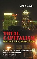 Total Capitalism: Market Politics, Market State