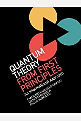 Quantum Theory from First Principles: An Informational Approach Kindle Edition