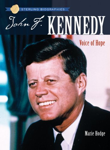Sterling Biographies: John F. Kennedy: Voice of Hope