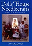 Dolls' House Needlecrafts, Venus A. Dodge, 0715313584