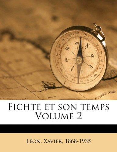 Fichte et son temps Volume 2 (French Edition) ebook