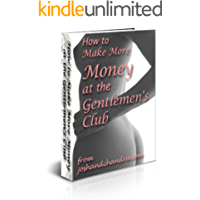How to Make More Money in the Gentlemen's Club (The Ultimate Exotic Dancer Package Book 2) book cover