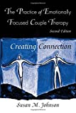 img - for The Practice of Emotionally Focused Couple Therapy: Creating Connection (Basic Principles Into Practice Series) book / textbook / text book