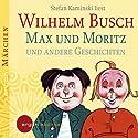 Max und Moritz und andere Geschichten Hörbuch von Wilhelm Busch Gesprochen von: Stefan Kaminski