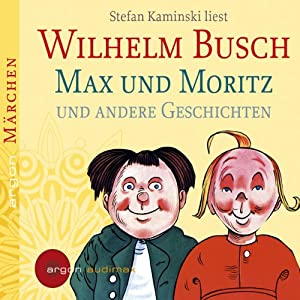 Max und Moritz und andere Geschichten Hörbuch