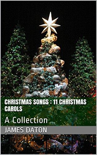Christmas Songs : 11 Christmas Carols: A Collection
