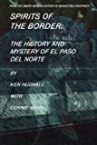 img - for Spirits of the Border: The History and Mystery of El Paso Del Norte book / textbook / text book
