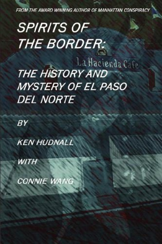 Spirits of the Border: The History and Mystery of El Paso Del ()