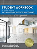 Student Workbook for the Fifth Edition of Interior Construction and Detailing, Ballast, David Kent, 1591263409
