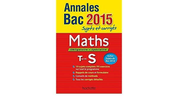 Annales Bac Maths obligatoire et spécialité Tle S : Sujets et corrigés: 9782011714275: Amazon.com: Books