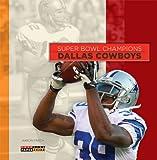 Super Bowl Champions: Dallas Cowboys, Aaron Frisch, 0898129532
