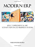 Modern ERP: Select, Implement and Use Today's Advanced Business Systems, Marianne Bradford, 0557012910