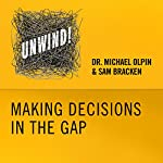 6: Making Decisions in the Gap | Michael Olpin,Sam Bracken