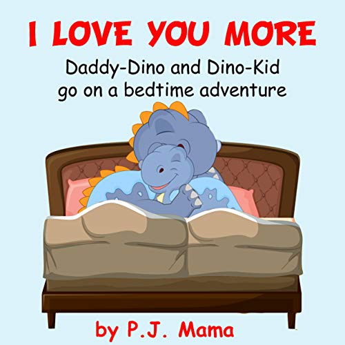 ddy-Dino and Dino-Kid Say Goodnight: Daddy-Dino and Dino-Kid go on a bedtime adventure ()